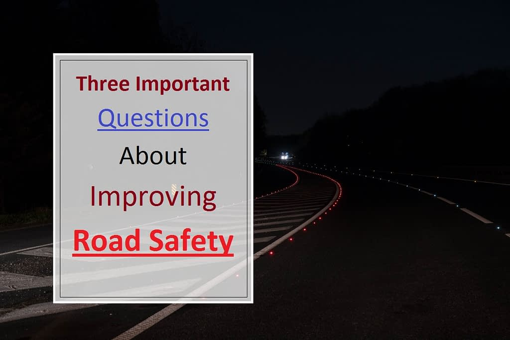 Three Important Questions About Improving Road Safety