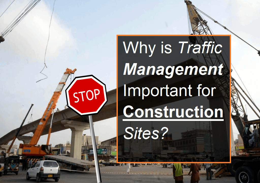 Why is Traffic Management Important for Construction Sites?