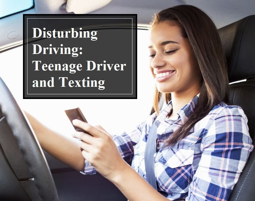 Disturbing Driving: Teenage Driver and Texting